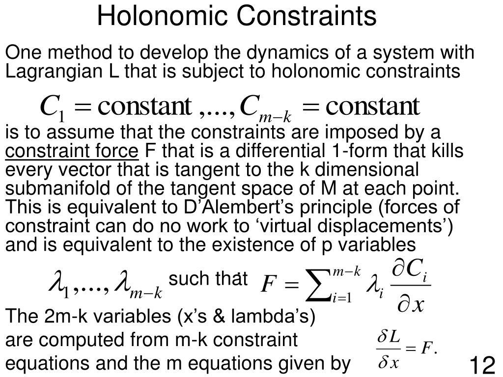 One method to develop the dynamics of a system with Lagrangian L that is subject to holonomic constraints