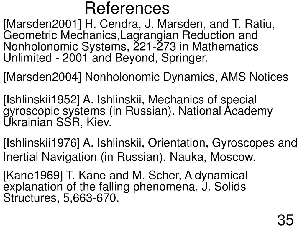 [Marsden2001] H. Cendra, J. Marsden, and T. Ratiu, Geometric Mechanics,Lagrangian Reduction and Nonholonomic Systems, 221-273 in Mathematics Unlimited - 2001 and Beyond, Springer.