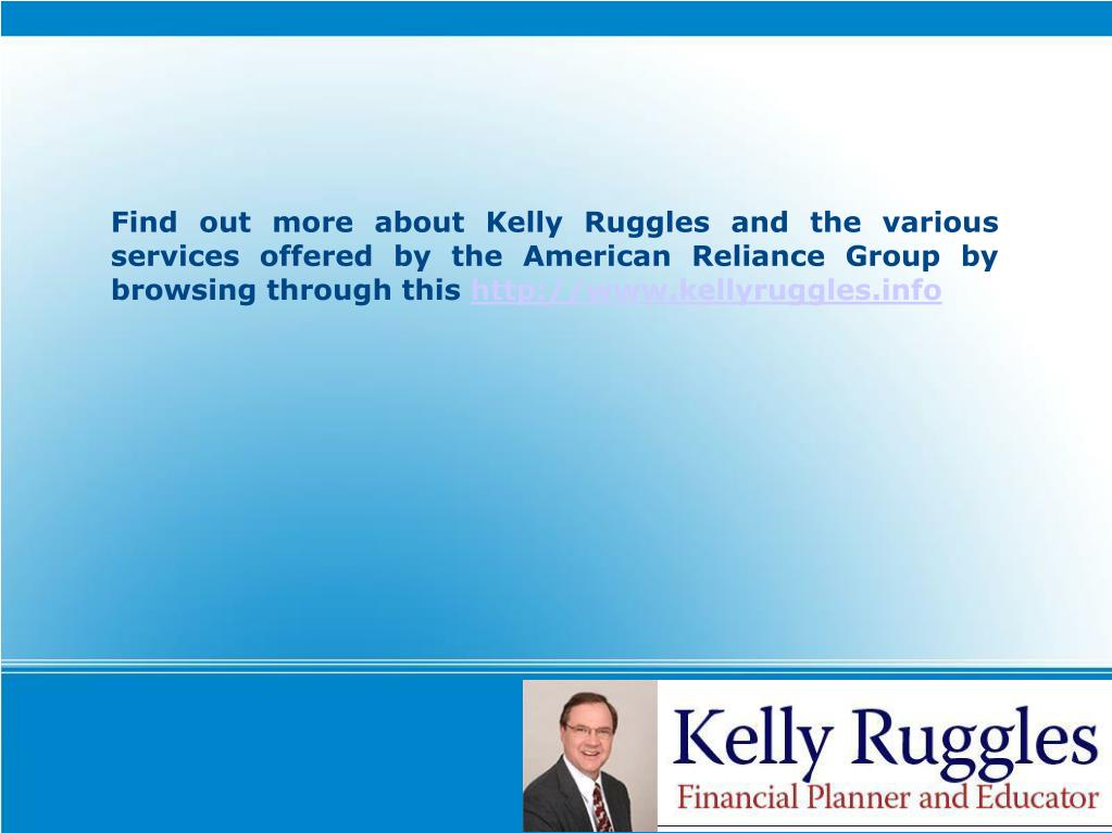 Find out more about Kelly Ruggles and the various services offered by the American Reliance Group by browsing through this