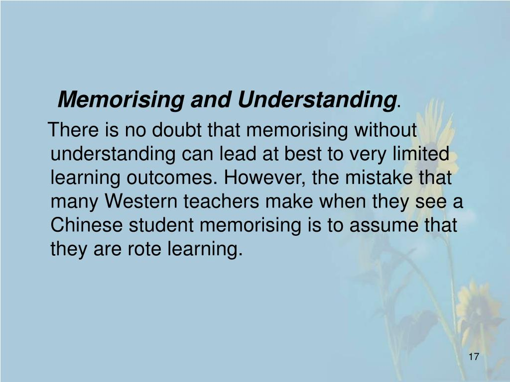 Memorising and Understanding