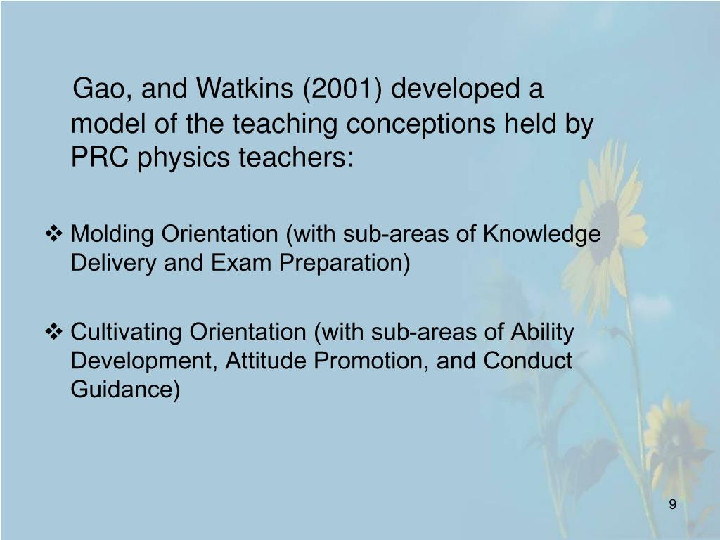 Gao, and Watkins (2001) developed a model of the teaching conceptions held by PRC physics teachers: