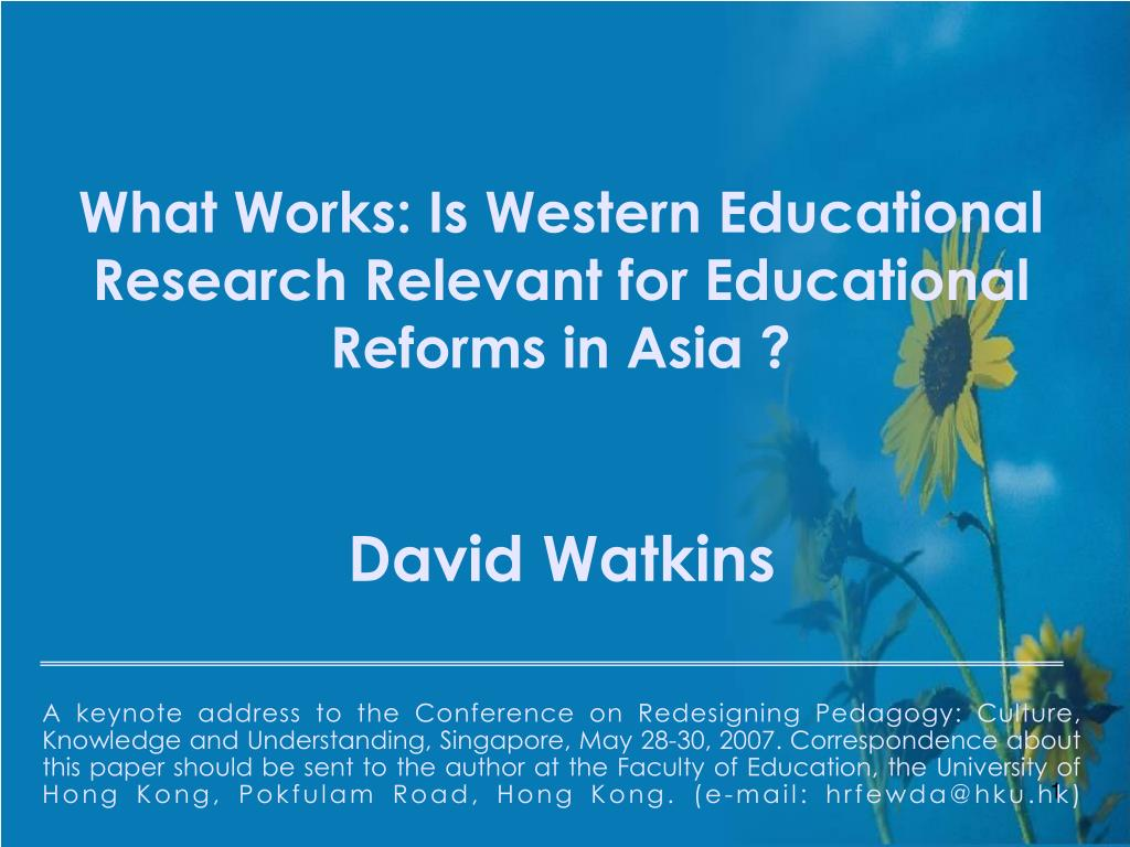 What Works: Is Western Educational Research Relevant for Educational Reforms in Asia ?