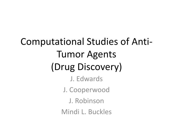Computational Studies of Anti-Tumor Agents