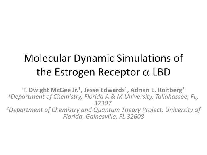 Molecular Dynamic Simulations of the Estrogen Receptor
