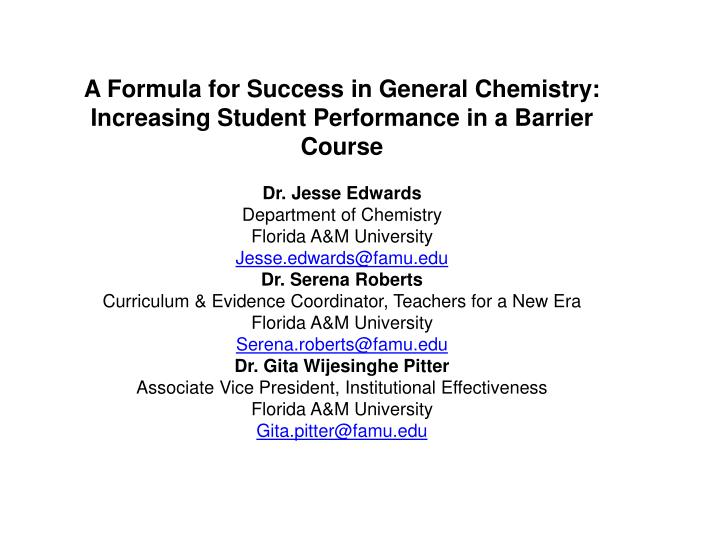 A Formula for Success in General Chemistry: Increasing Student Performance in a Barrier