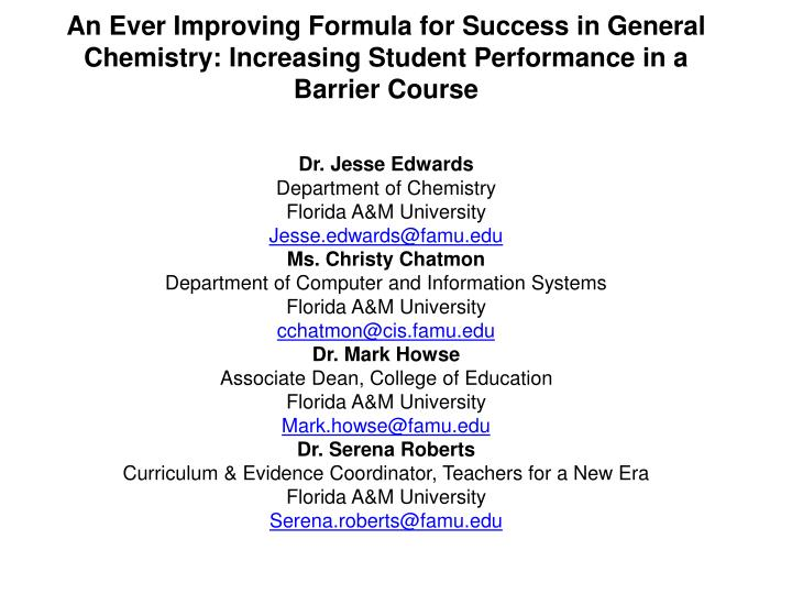 An Ever Improving Formula for Success in General Chemistry: Increasing Student Performance in a Barrier Course