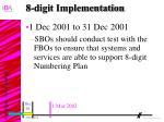 8 digit implementation14