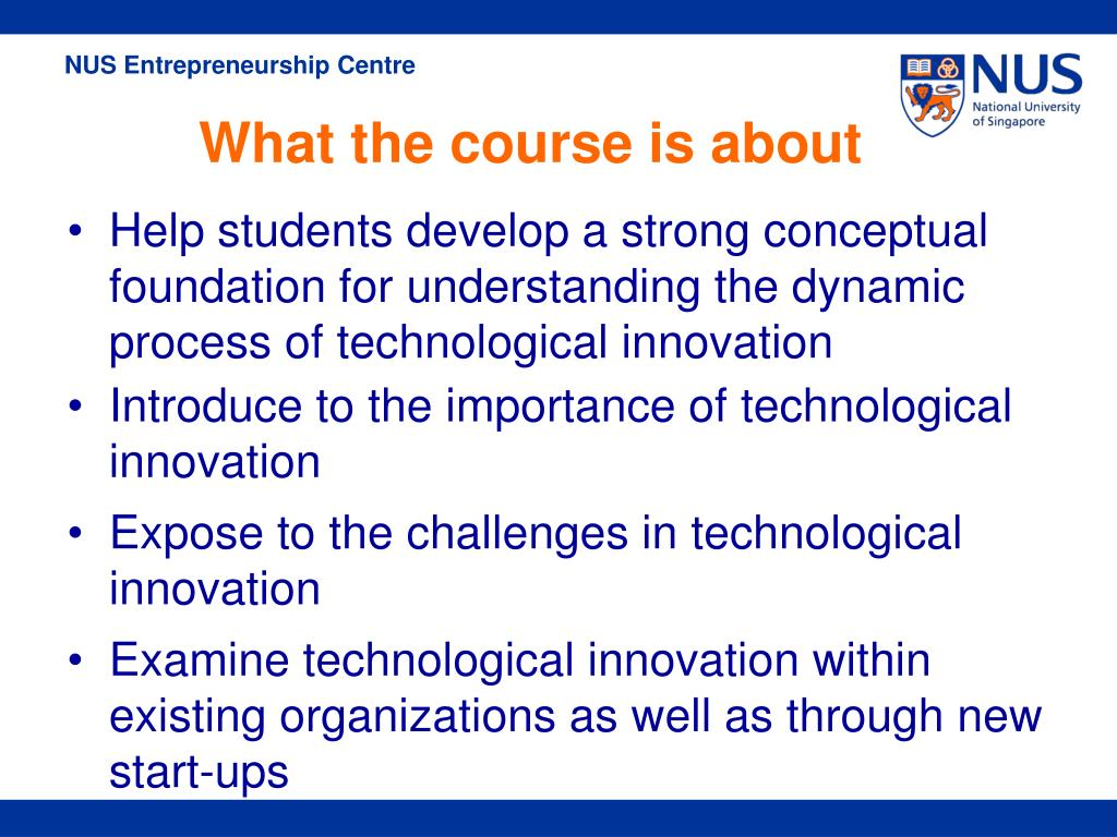 Help students develop a strong conceptual foundation for understanding the dynamic process of technological innovation