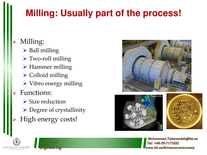 Milling: Usually part of the process!