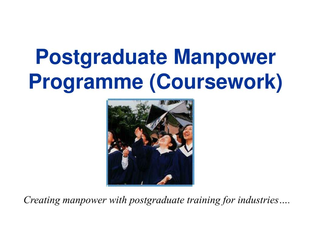 Postgraduate Manpower Programme (Coursework)