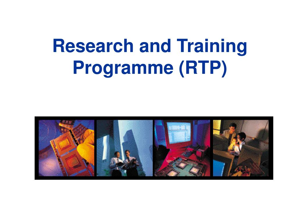 Research and Training Programme (RTP)