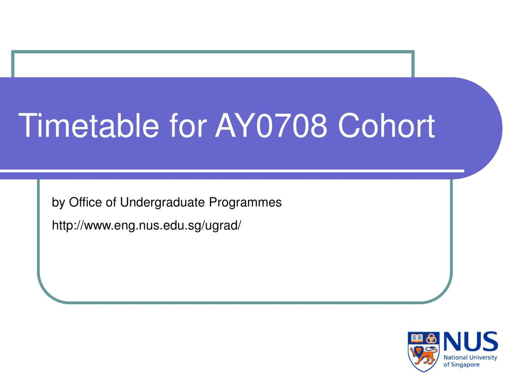 Timetable for AY0708 Cohort