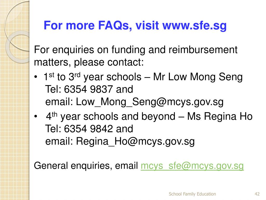 For more FAQs, visit www.sfe.sg