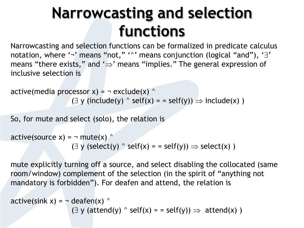 Narrowcasting and selection functions