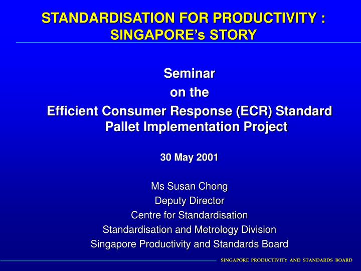 Standardisation for productivity singapore s story
