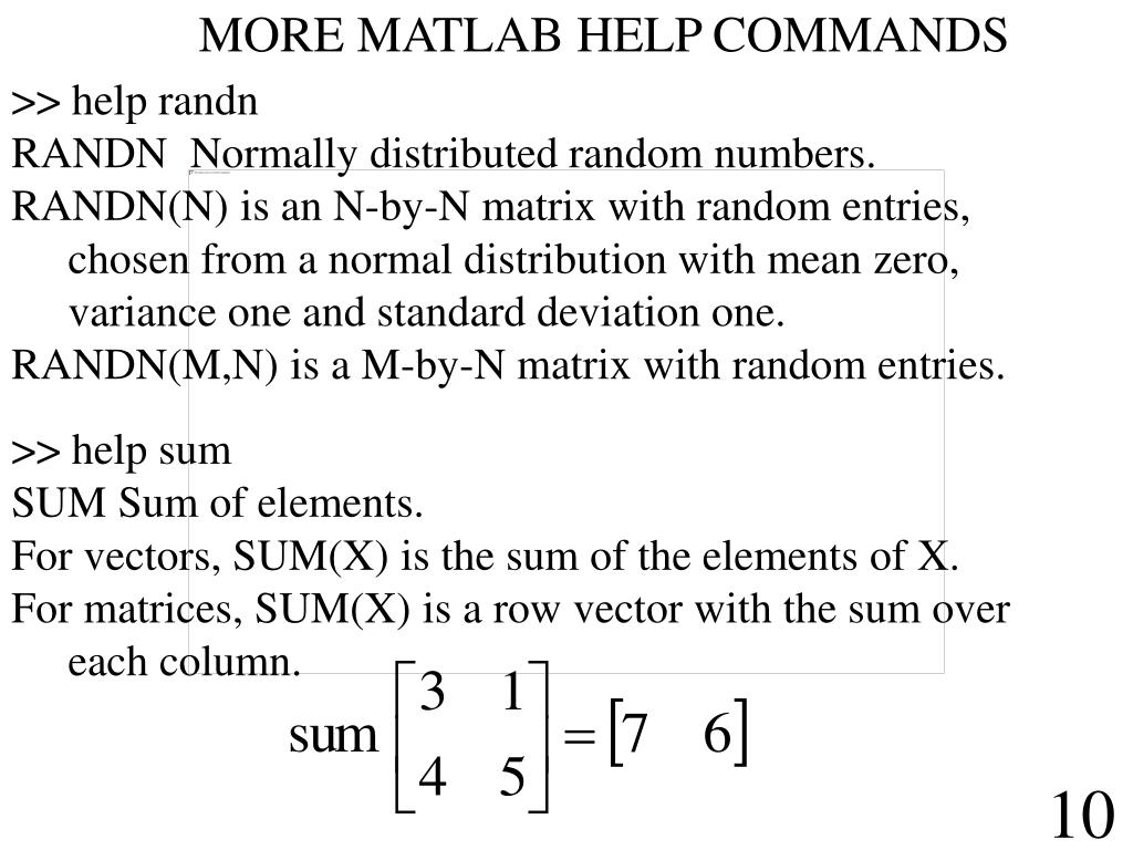 MORE MATLAB HELP COMMANDS
