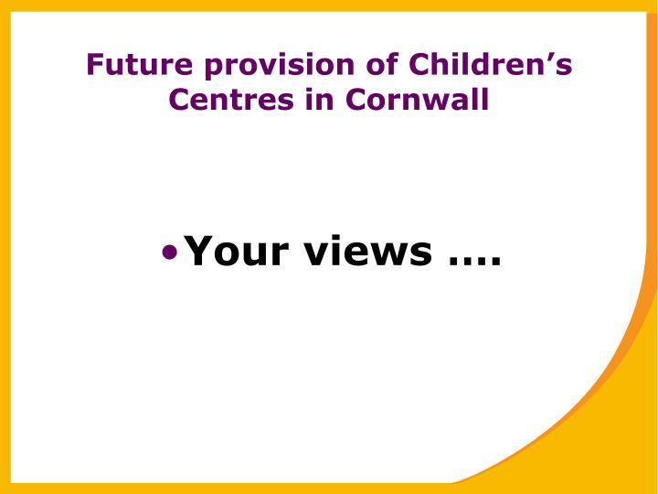 Future provision of Children's Centres in Cornwall