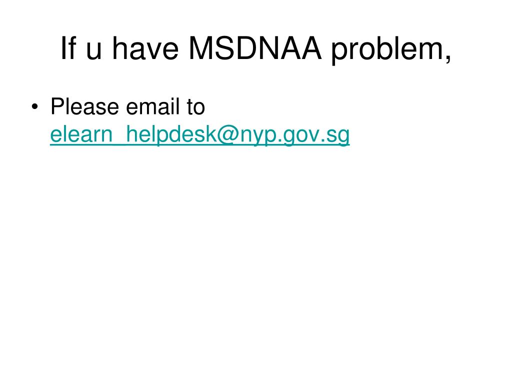 If u have MSDNAA problem,