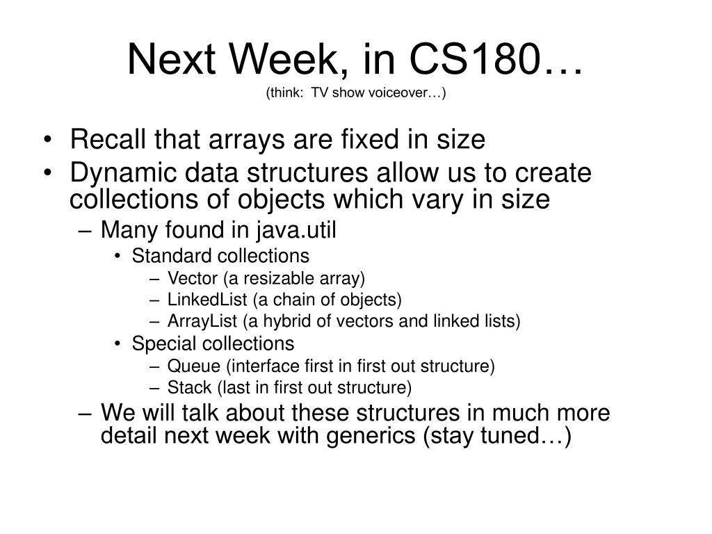Next Week, in CS180…