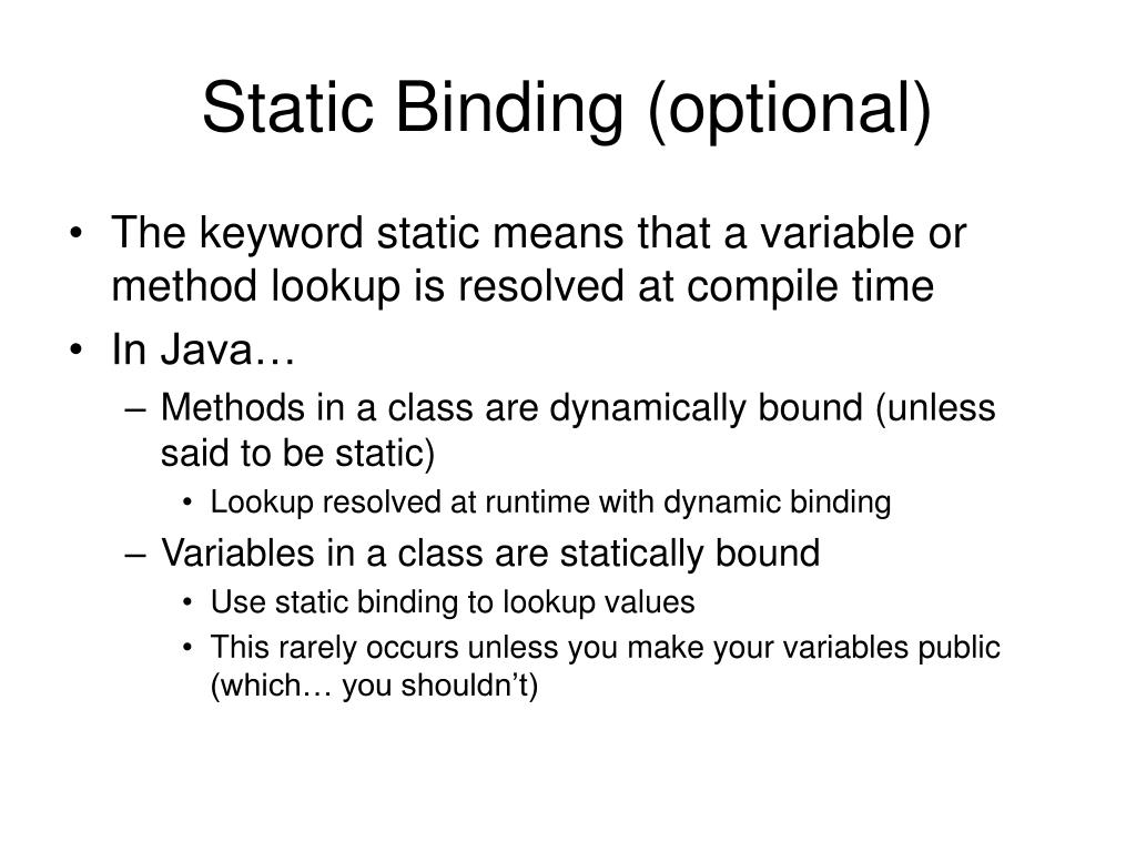 Static Binding (optional)