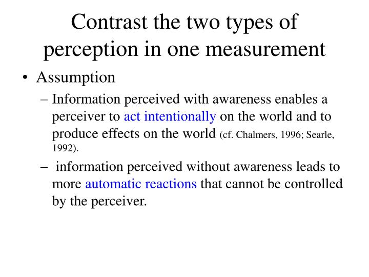 Contrast the two types of perception in one measurement