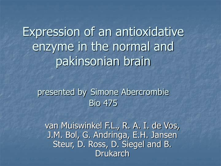 Expression of an antioxidative enzyme in the normal and pakinsonian brain