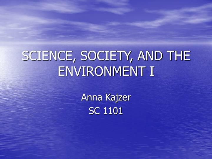 Science society and the environment i