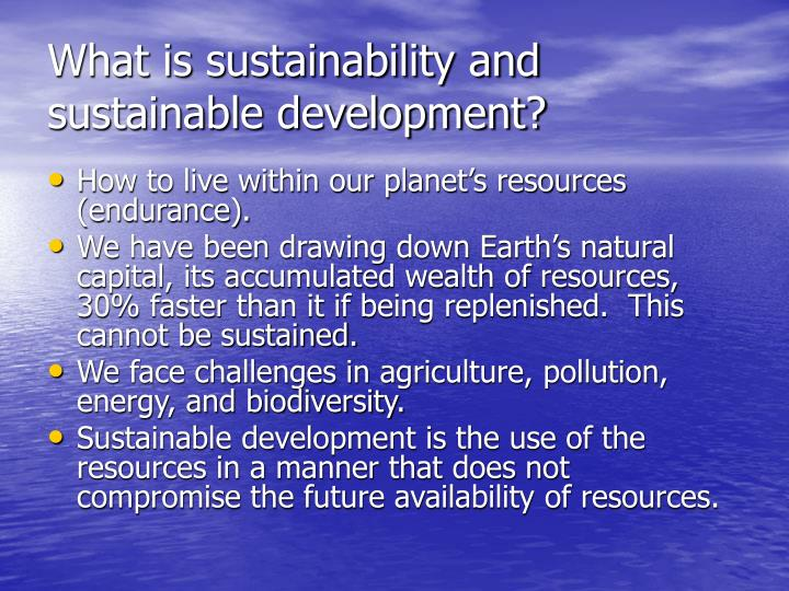 What is sustainability and sustainable development?