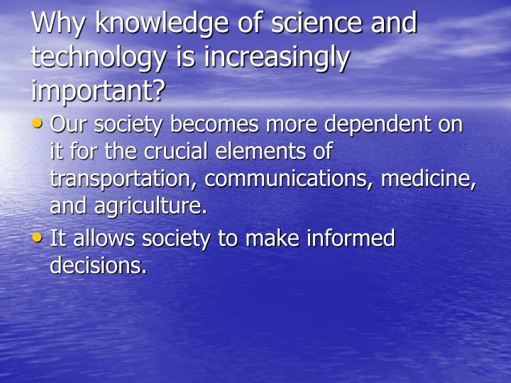 Why knowledge of science and technology is increasingly important?