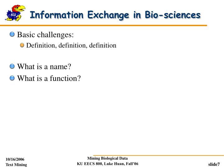 Information Exchange in Bio-sciences