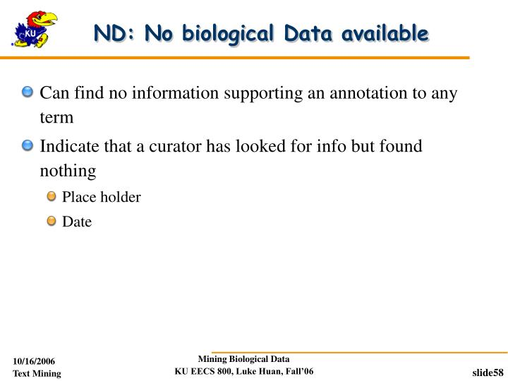 ND: No biological Data available