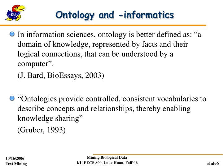 Ontology and -informatics
