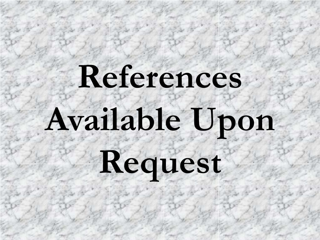 References Available Upon Request