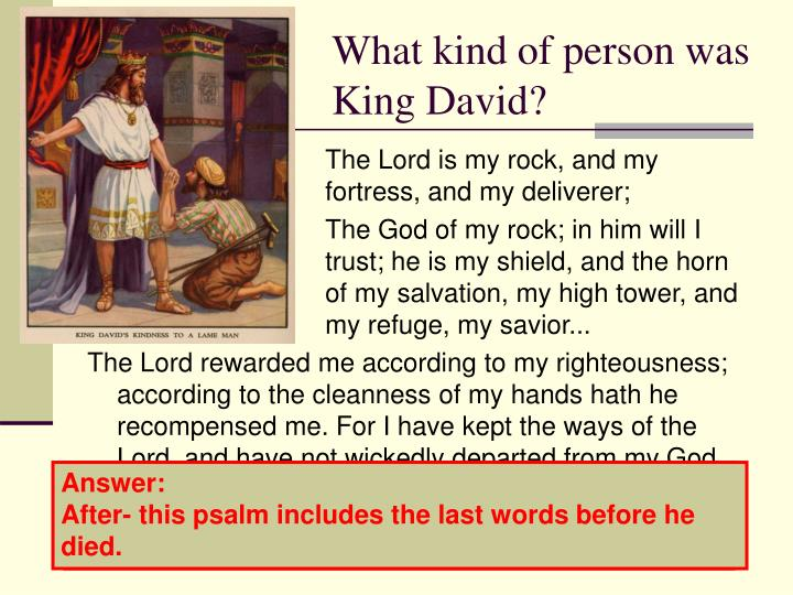 What kind of person was King David?