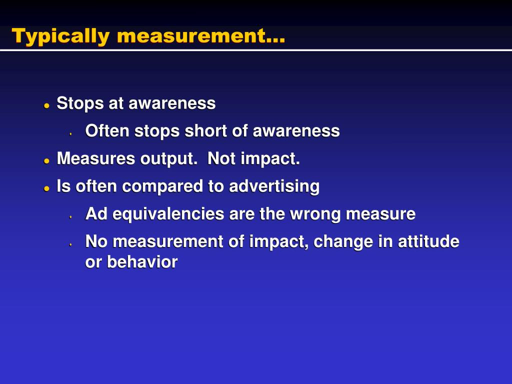 Typically measurement...