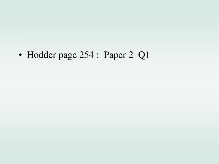 Hodder page 254 :  Paper 2  Q1