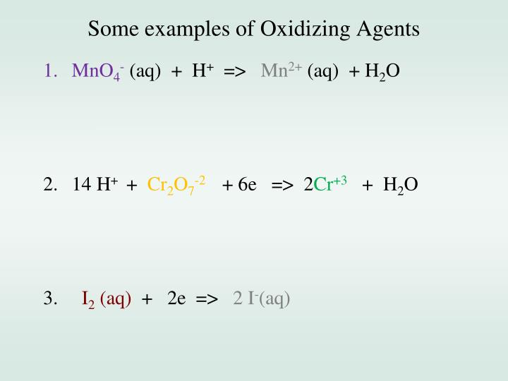 Some examples of Oxidizing Agents