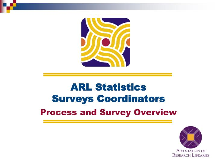 Arl statistics surveys coordinators l.jpg