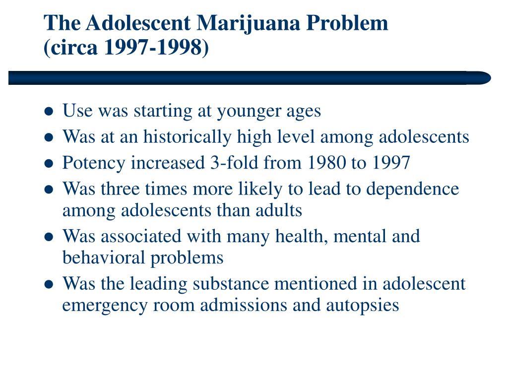 The Adolescent Marijuana Problem