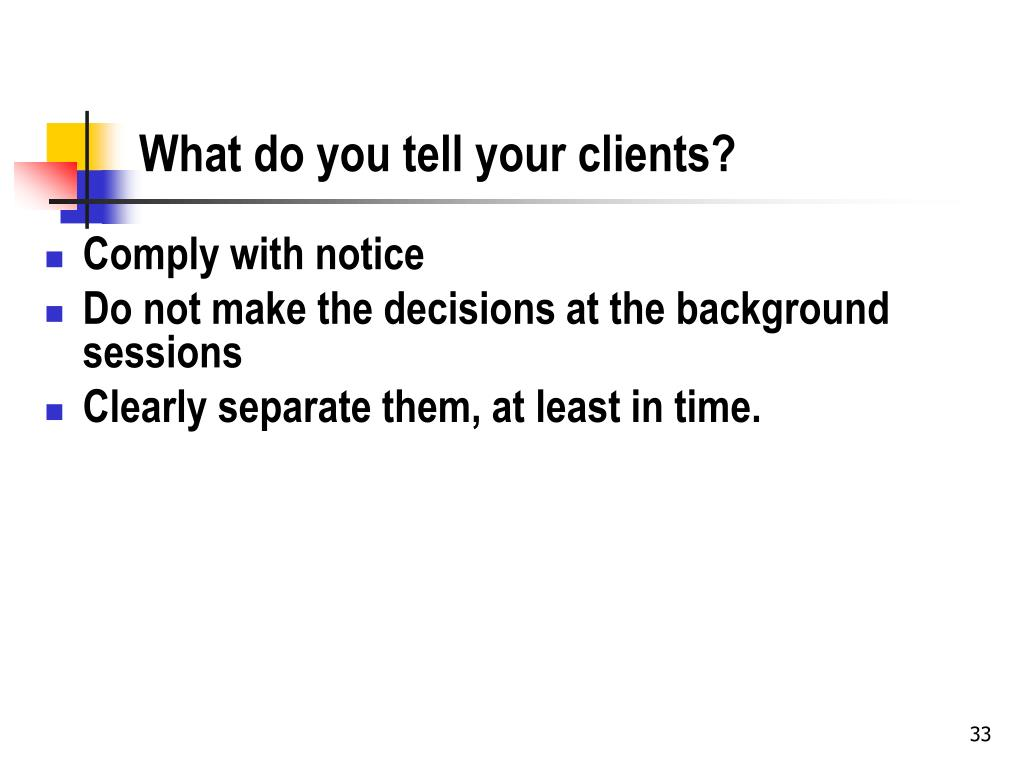 What do you tell your clients?