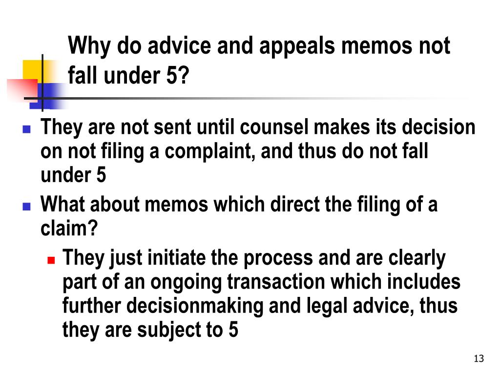 Why do advice and appeals memos not fall under 5?