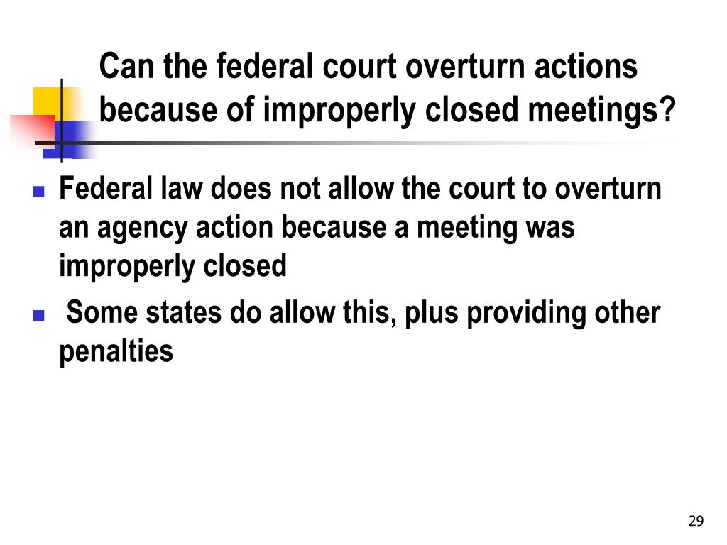 Can the federal court overturn actions because of improperly closed meetings?
