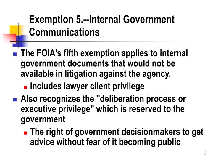 Exemption 5 internal government communications l.jpg