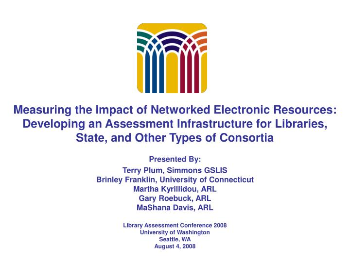 Measuring the Impact of Networked Electronic Resources: