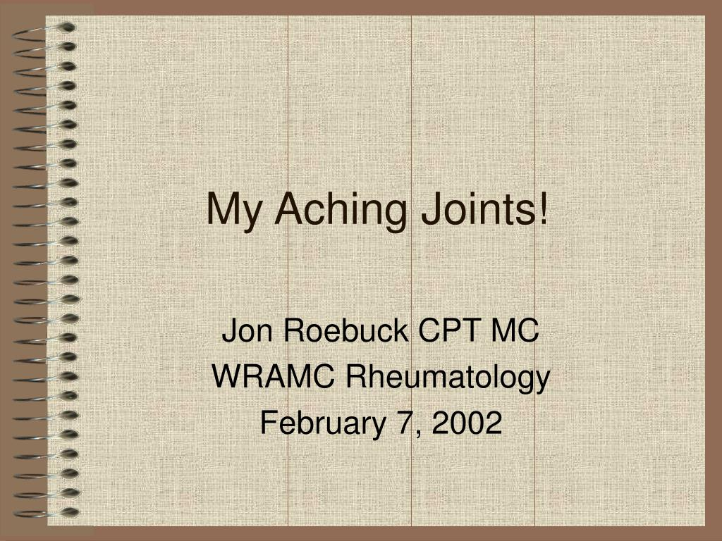 My Aching Joints!