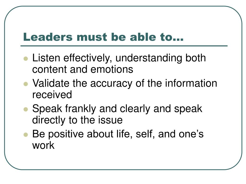 Leaders must be able to…