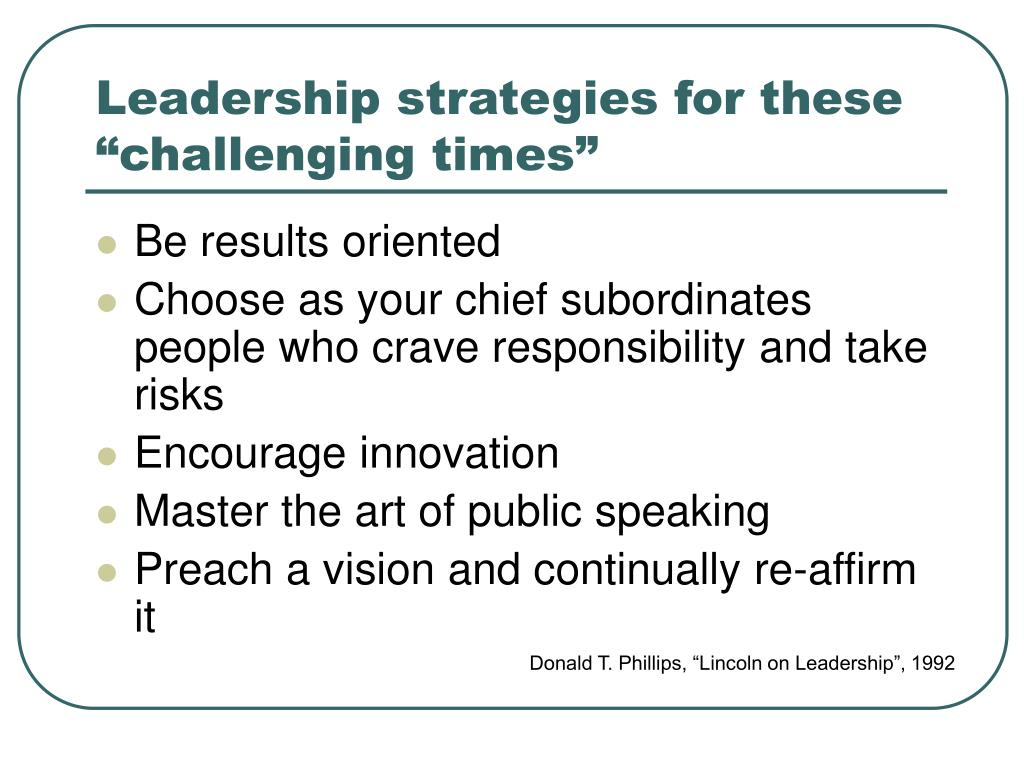 "Leadership strategies for these ""challenging times"""
