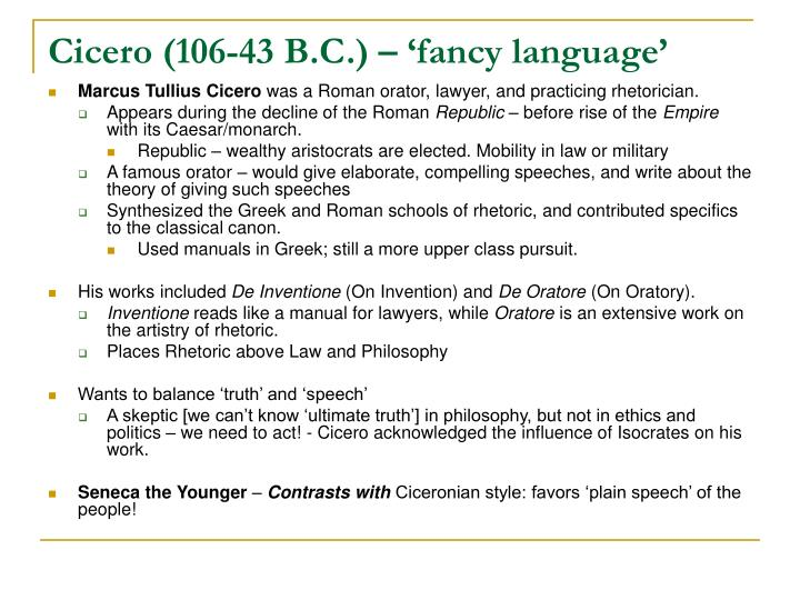 Cicero (106-43 B.C.) – 'fancy language'