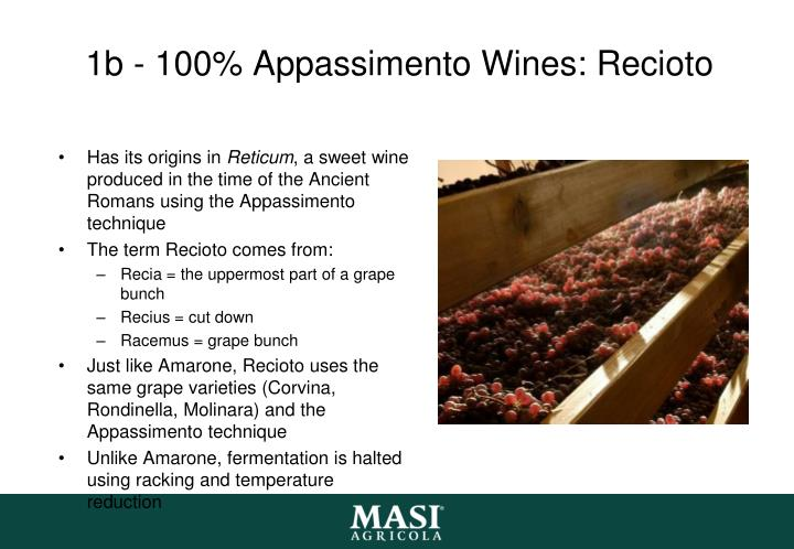 1b - 100% Appassimento Wines: Recioto