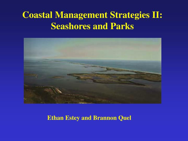 Coastal Management Strategies II: Seashores and Parks